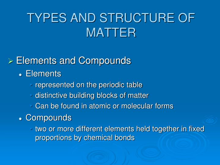 TYPES AND STRUCTURE OF MATTER
