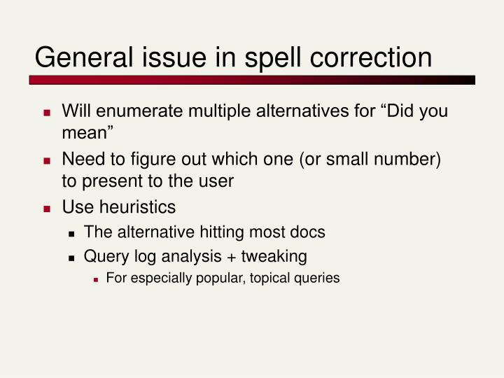 General issue in spell correction