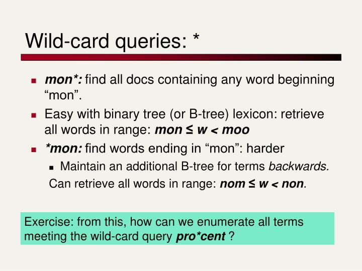 Wild-card queries: *