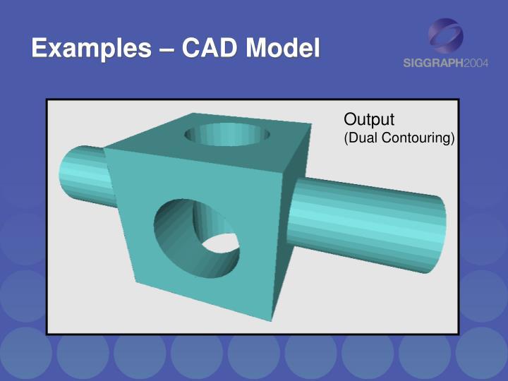 Examples – CAD Model