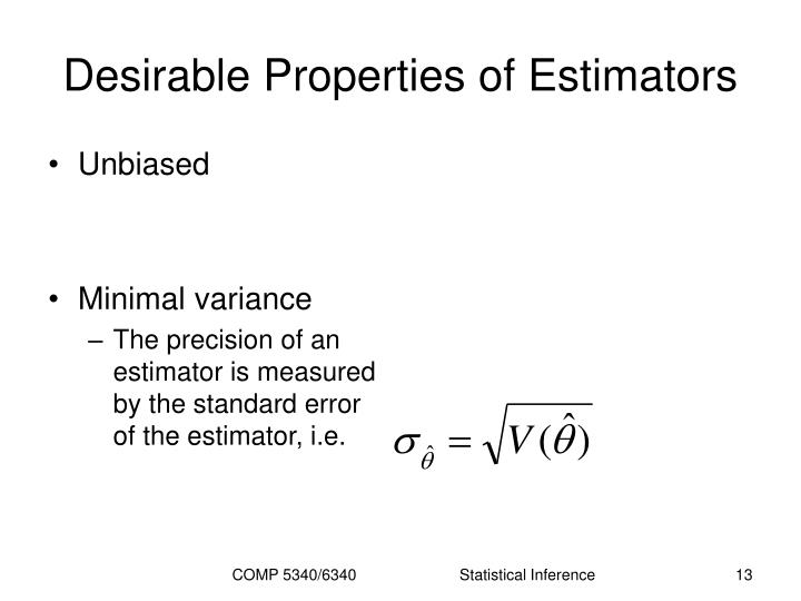 Desirable Properties of Estimators