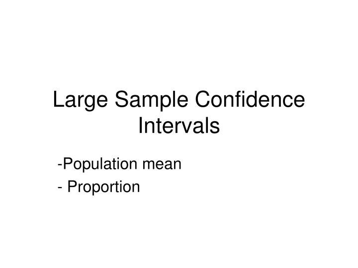Large Sample Confidence Intervals