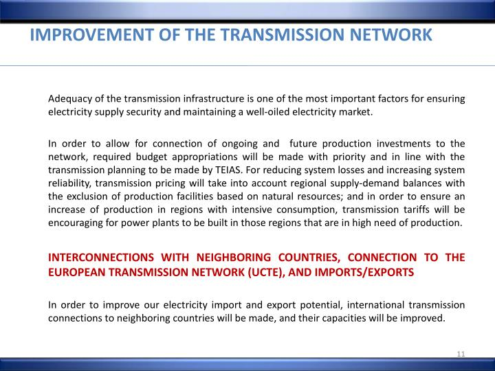IMPROVEMENT OF THE TRANSMISSION NETWORK
