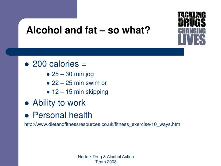 Alcohol and fat – so what?