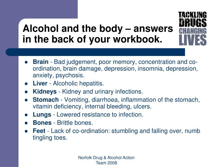 Alcohol and the body – answers in the back of your workbook.