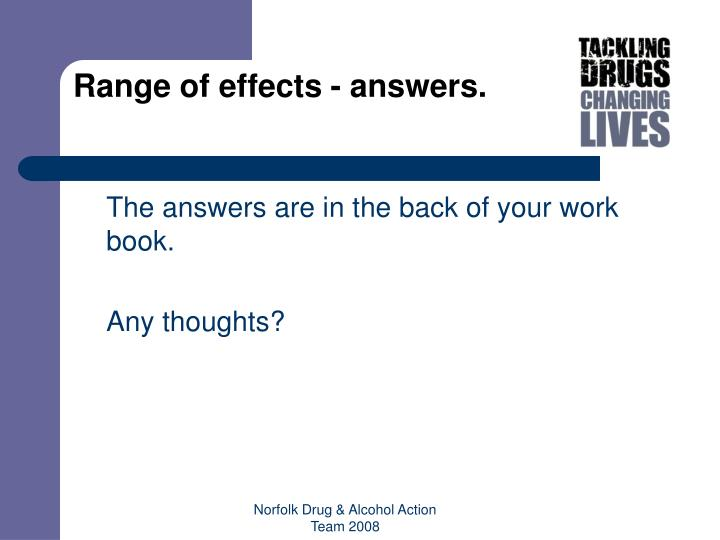 Range of effects - answers.