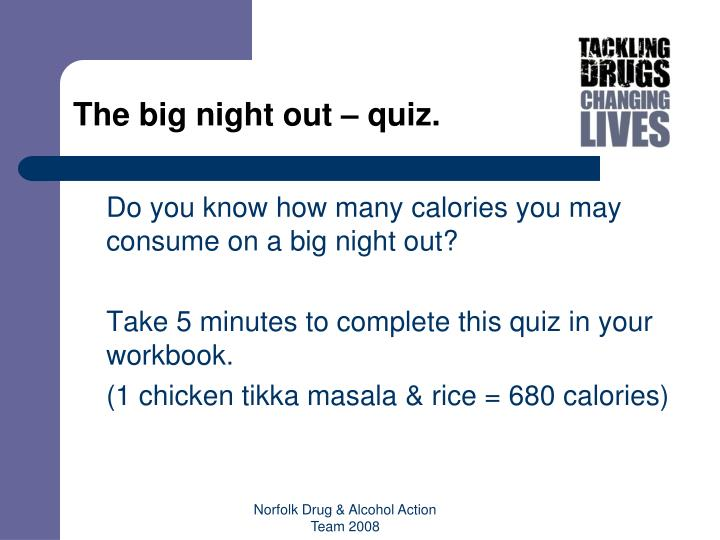 The big night out – quiz.