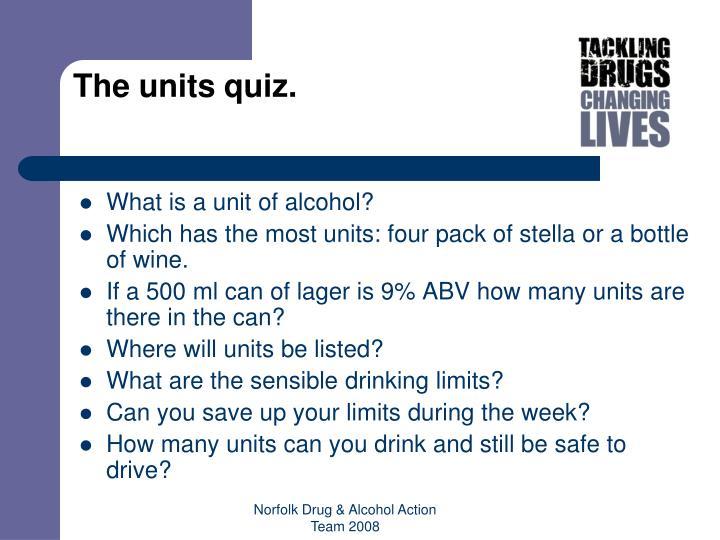 The units quiz.