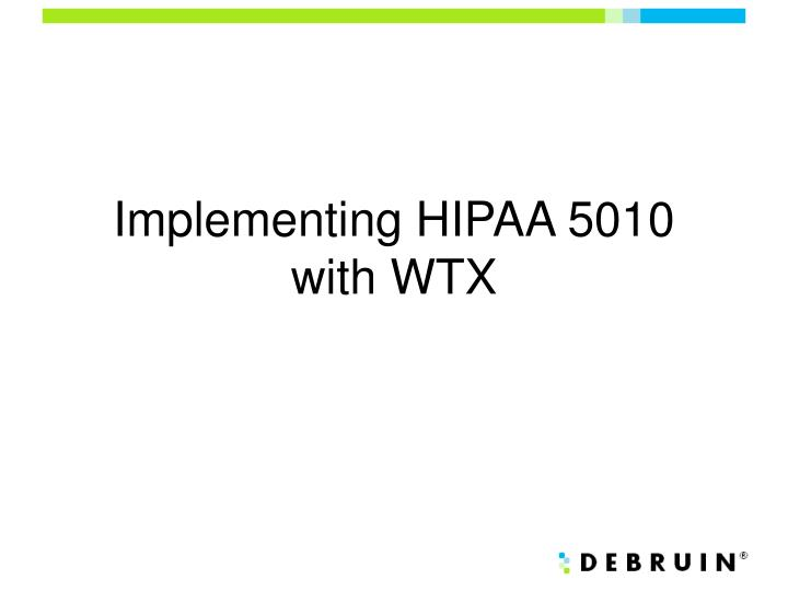 implementing hipaa 5010 with wtx n.