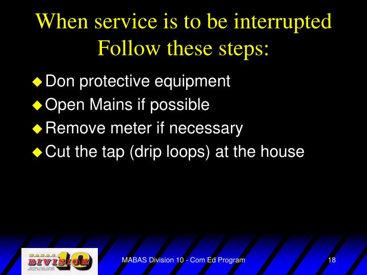 When service is to be interrupted