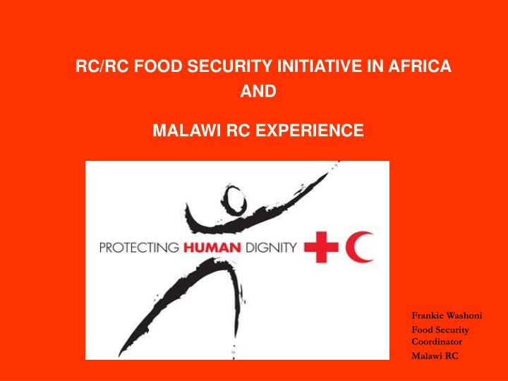 rc rc food security initiative in africa and malawi rc experience n.