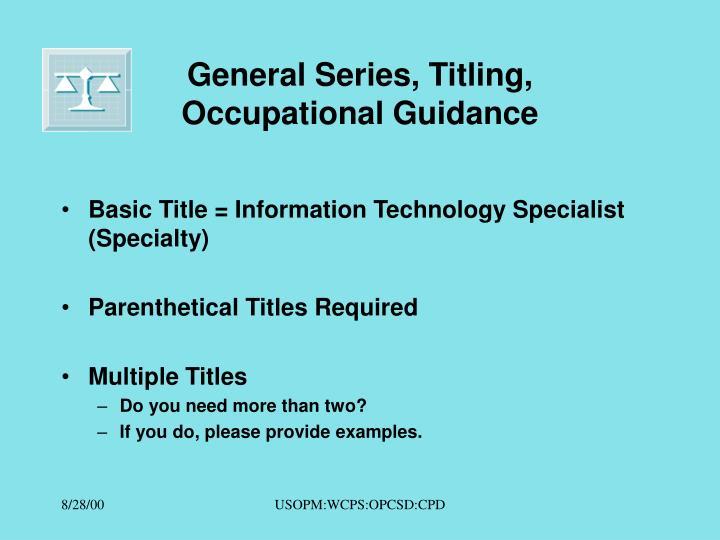 General Series, Titling,