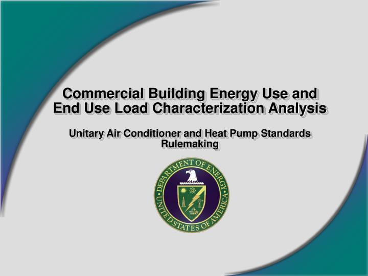Commercial Building Energy Use and End Use Load Characterization Analysis