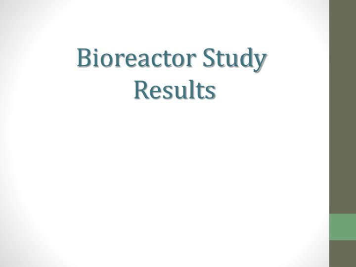 Bioreactor Study