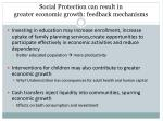 social protection can result in greater economic growth feedback mechanisms