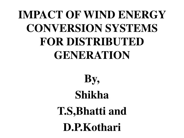 impact of wind energy conversion systems for distributed generation
