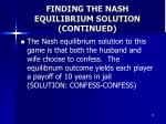 finding the nash equilibrium solution continued