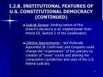 i 2 b institutional features of u s constitutional democracy continued5