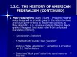 i 3 c the history of american federalism continued2