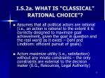 i s 2a what is classical rational choice