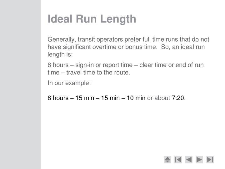Ideal Run Length