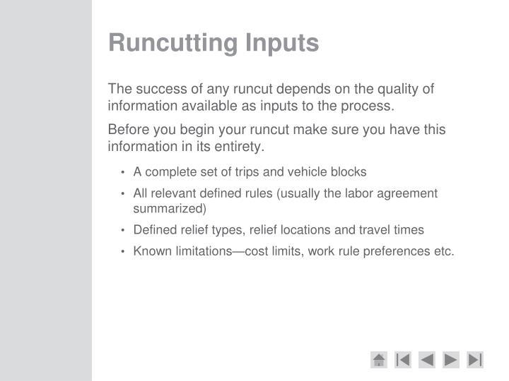 Runcutting Inputs