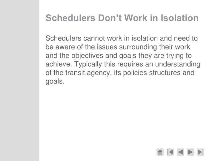 Schedulers Don't Work in Isolation