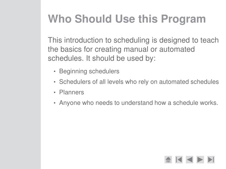 Who Should Use this Program