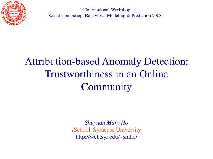 attribution based anomaly detection trustworthiness in an online community