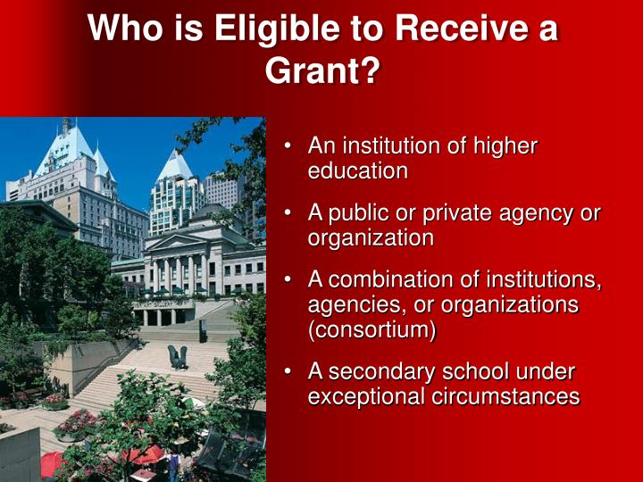 Who is Eligible to Receive a Grant?
