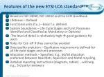 features of the new etsi lca standard