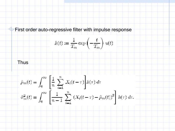 First order auto-regressive filter with impulse response