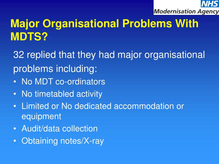 Major Organisational Problems With MDTS?