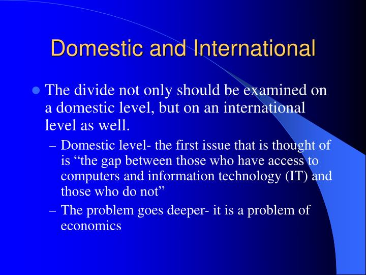 Domestic and International