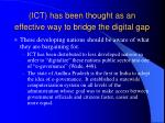 ict has been thought as an effective way to bridge the digital gap
