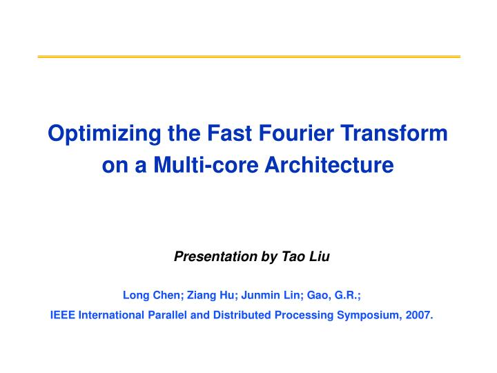 Optimizing the fast fourier transform on a multi core architecture