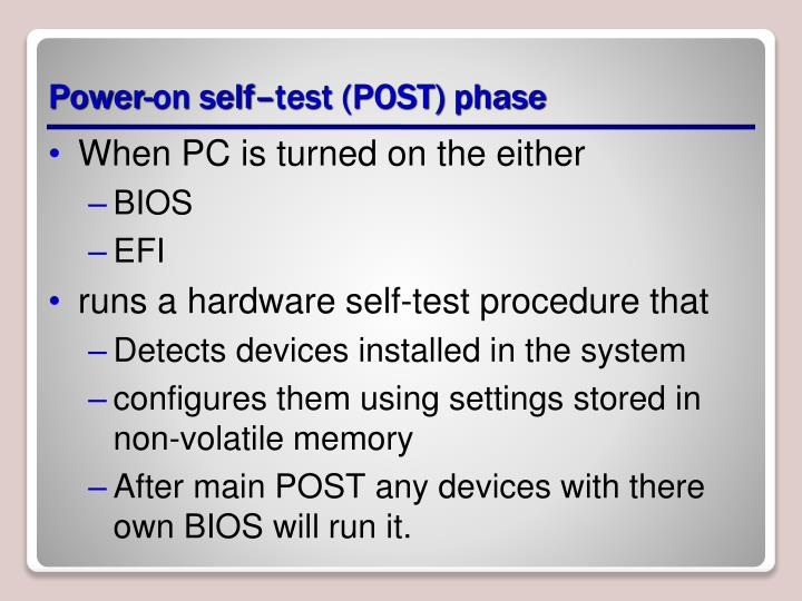 Power-on self–test (POST) phase