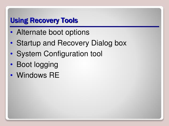 Using Recovery Tools