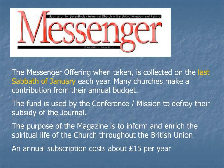 The Messenger Offering when taken, is collected on the