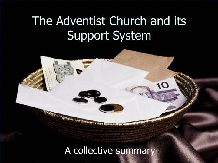 The adventist church and its support system