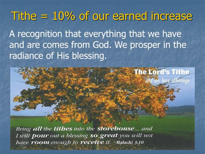 Tithe 10 of our earned increase