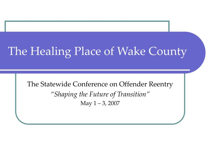 The healing place of wake county