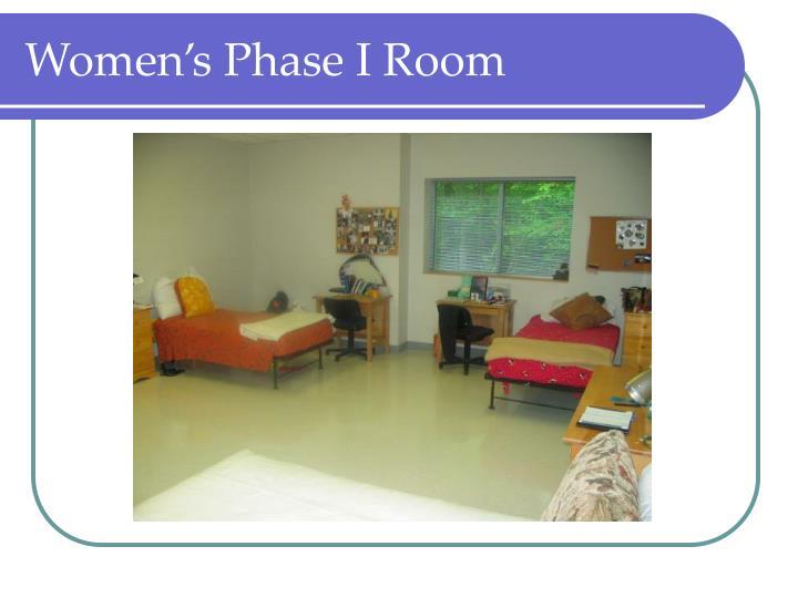 Women's Phase I Room