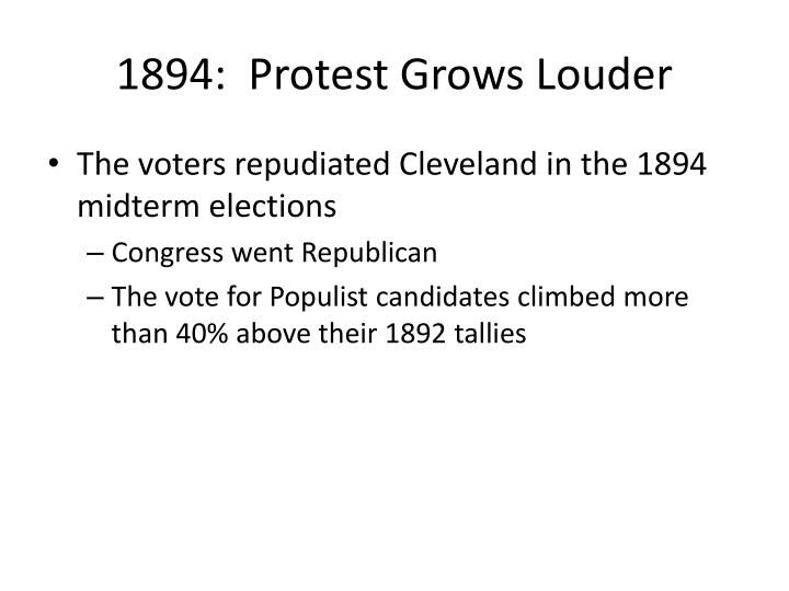 1894:  Protest Grows Louder