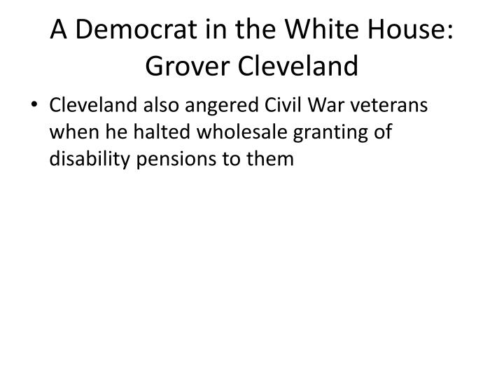 A Democrat in the White House: Grover Cleveland