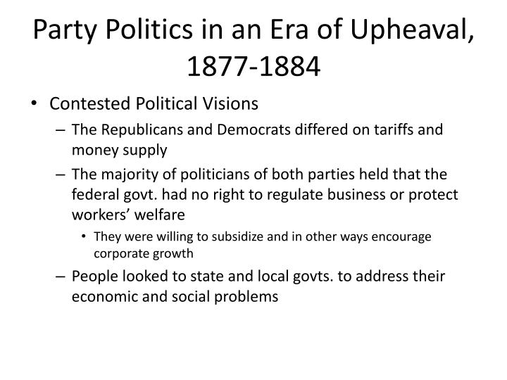 Party Politics in an Era of Upheaval, 1877-1884