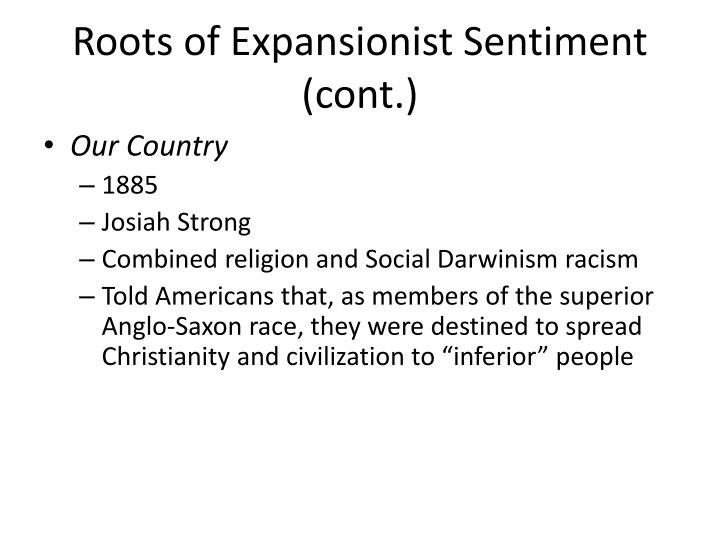 Roots of Expansionist Sentiment (cont.)