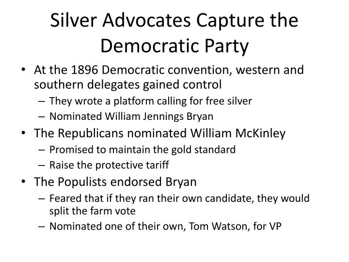 Silver Advocates Capture the Democratic Party