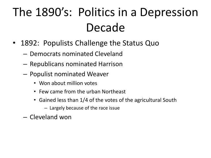The 1890's:  Politics in a Depression Decade
