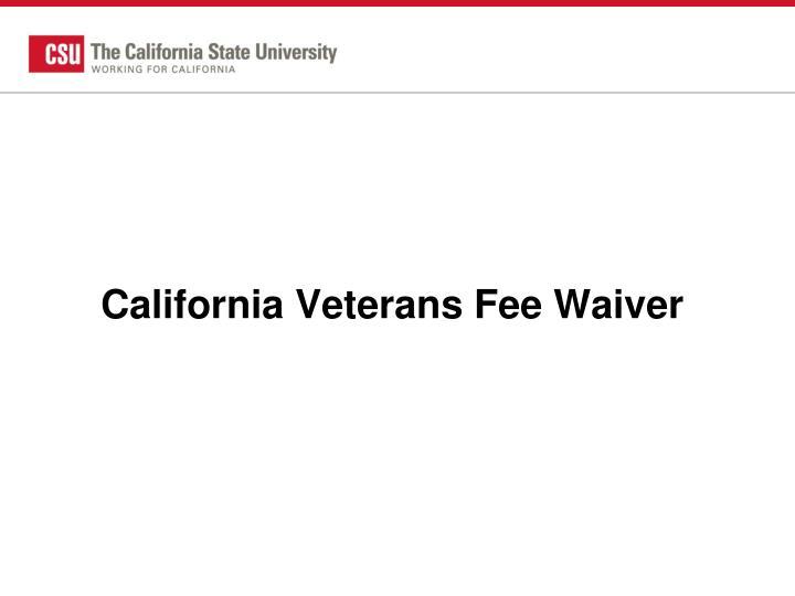 California Veterans Fee Waiver
